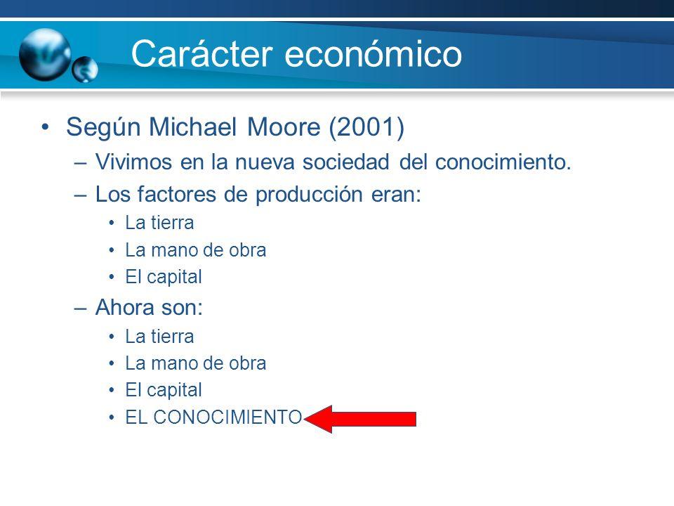 Carácter económico Según Michael Moore (2001)