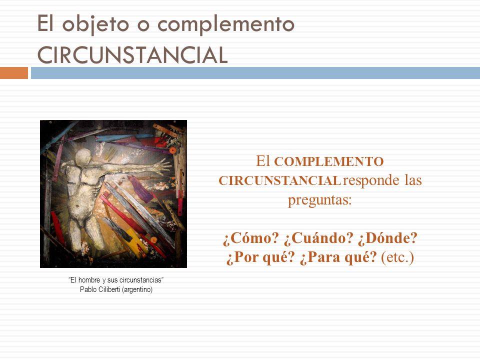El objeto o complemento CIRCUNSTANCIAL