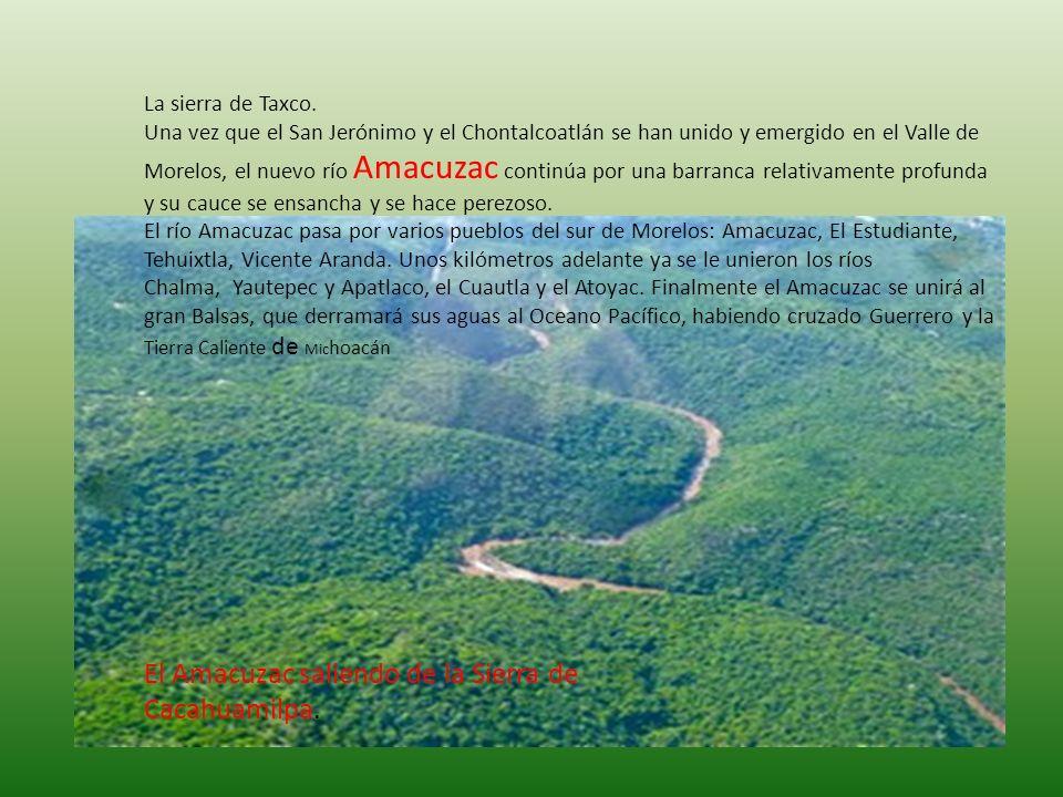 El Amacuzac saliendo de la Sierra de Cacahuamilpa.