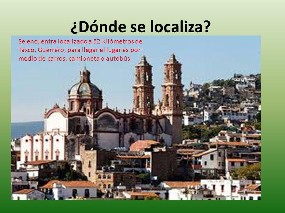 ¿Dónde se localiza Se encuentra localizado a 52 Kilómetros de Taxco, Guerrero; para llegar al lugar es por medio de carros, camioneta o autobús.