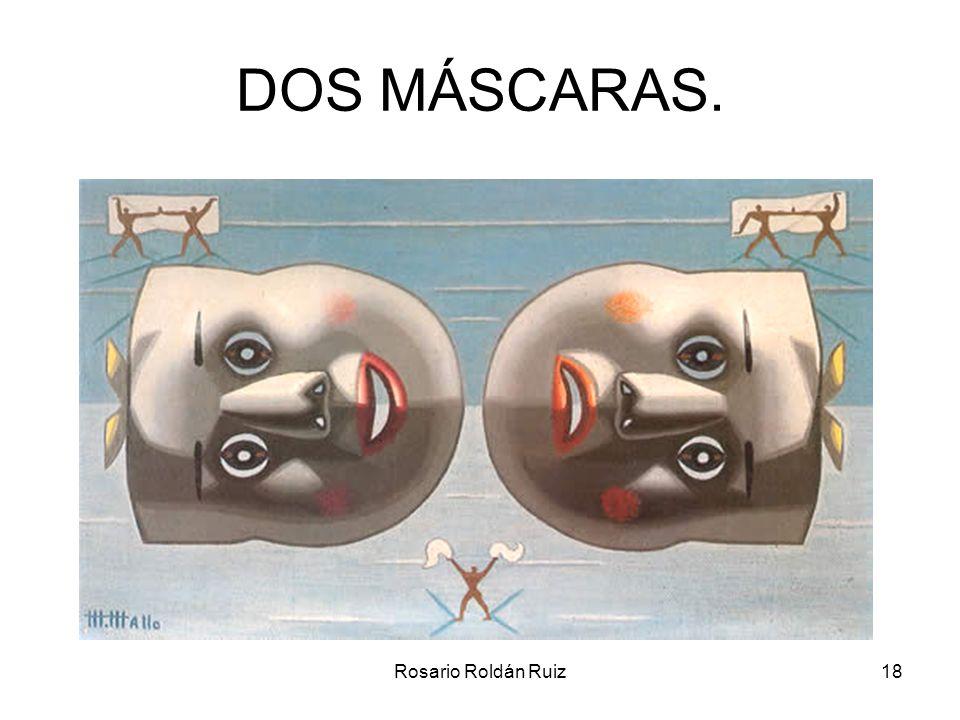 DOS MÁSCARAS. Rosario Roldán Ruiz