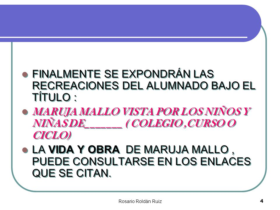 FINALMENTE SE EXPONDRÁN LAS RECREACIONES DEL ALUMNADO BAJO EL TÍTULO :