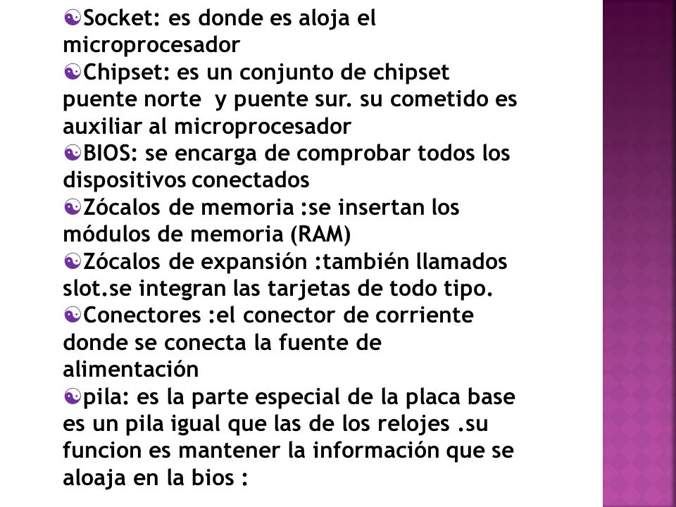 Socket: es donde es aloja el microprocesador