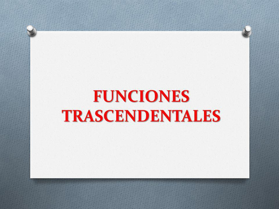 FUNCIONES TRASCENDENTALES