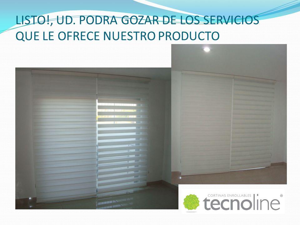LISTO!, UD. PODRA GOZAR DE LOS SERVICIOS QUE LE OFRECE NUESTRO PRODUCTO