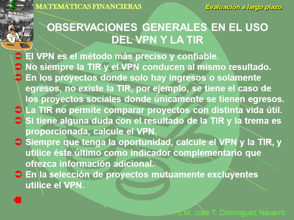 OBSERVACIONES GENERALES EN EL USO DEL VPN Y LA TIR