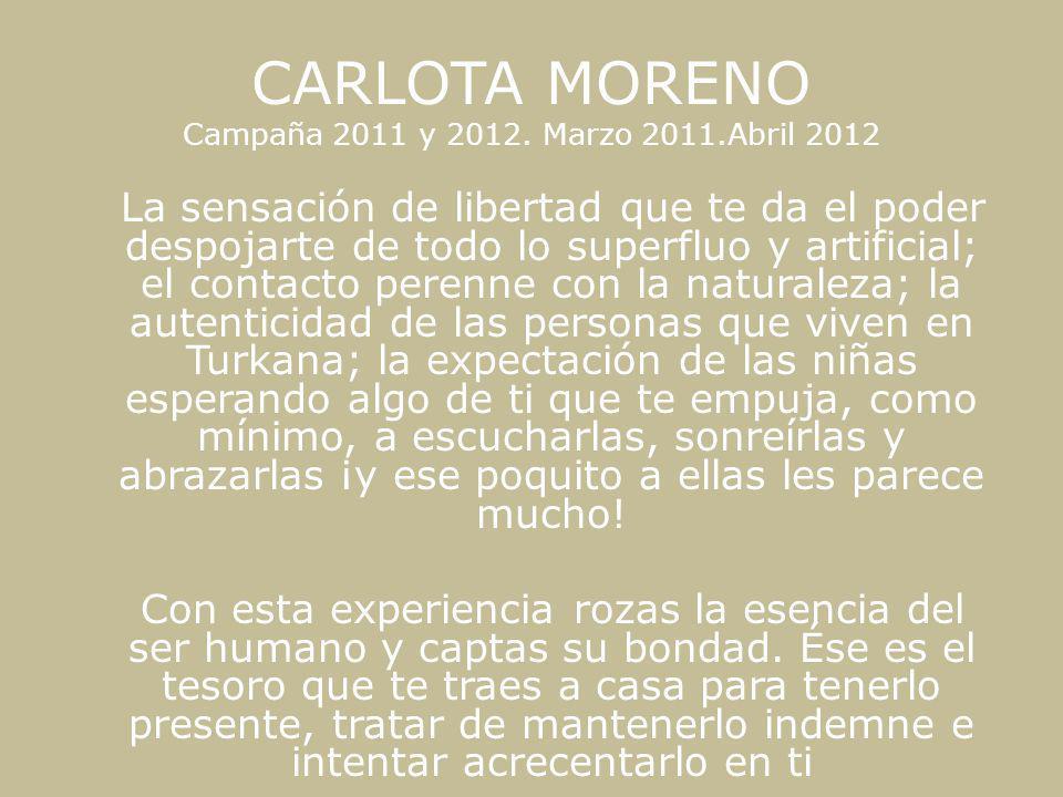 CARLOTA MORENO Campaña 2011 y 2012. Marzo 2011.Abril 2012