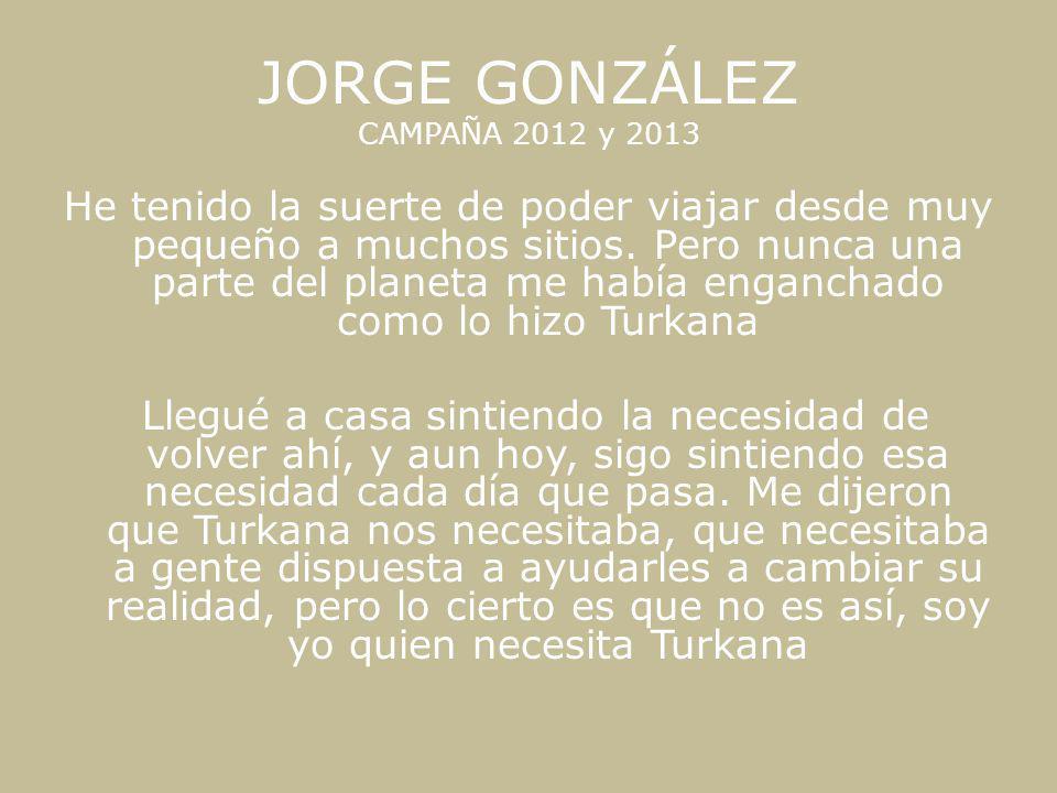 JORGE GONZÁLEZ CAMPAÑA 2012 y 2013