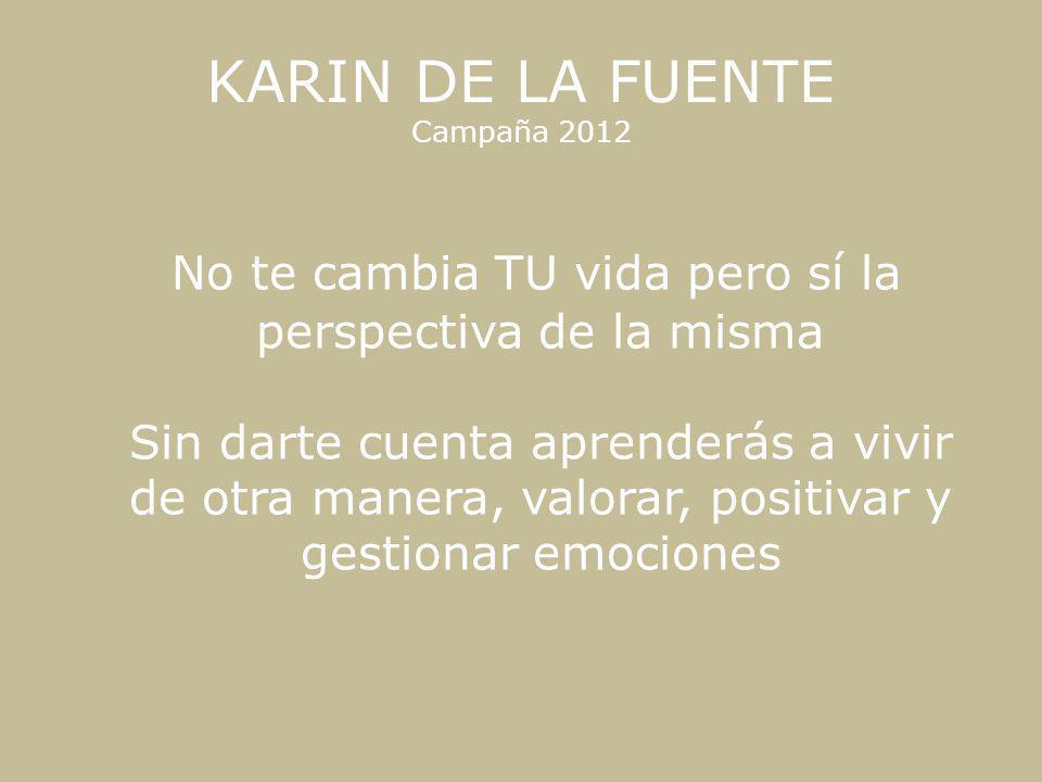 KARIN DE LA FUENTE Campaña 2012