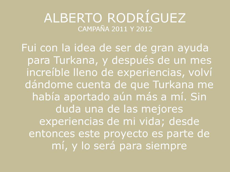 ALBERTO RODRÍGUEZ CAMPAÑA 2011 Y 2012