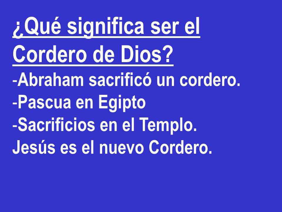 ¿Qué significa ser el Cordero de Dios
