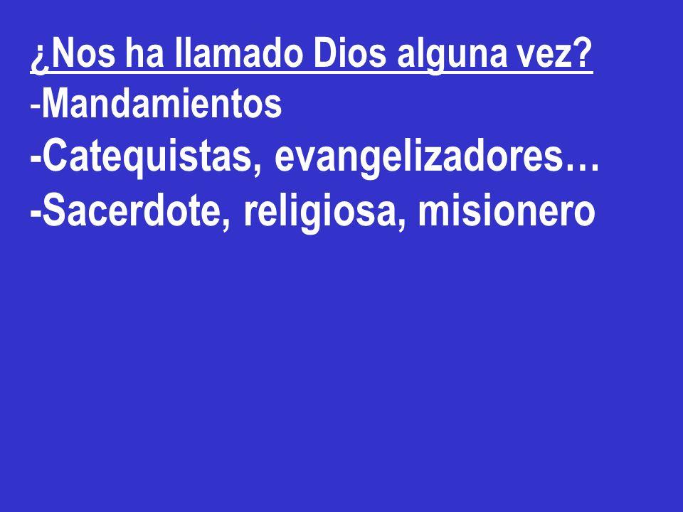 -Catequistas, evangelizadores… -Sacerdote, religiosa, misionero