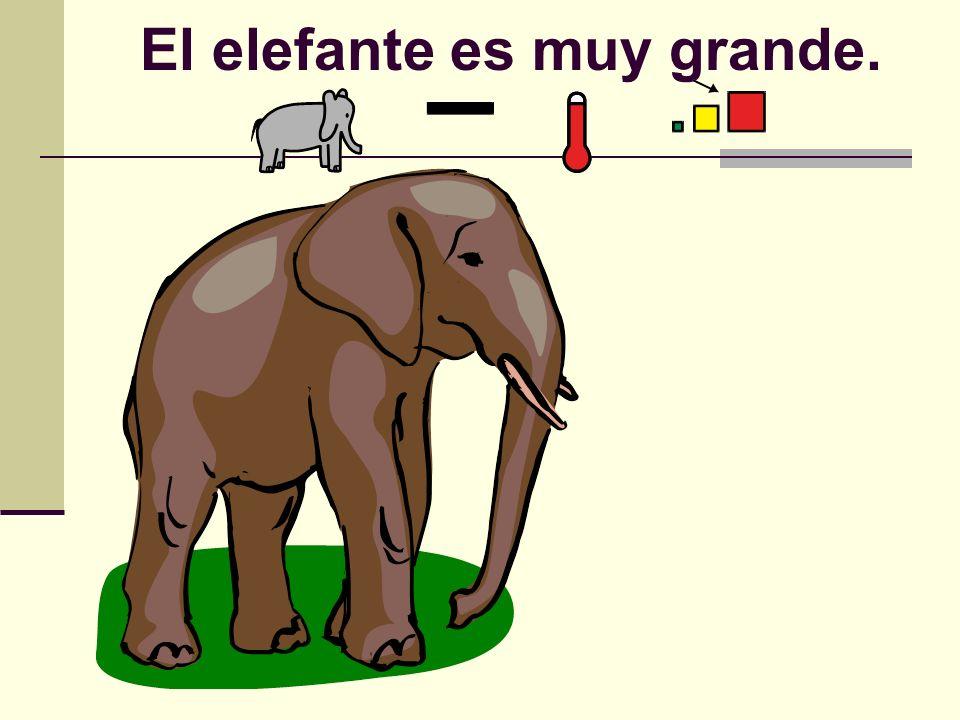 El elefante es muy grande.