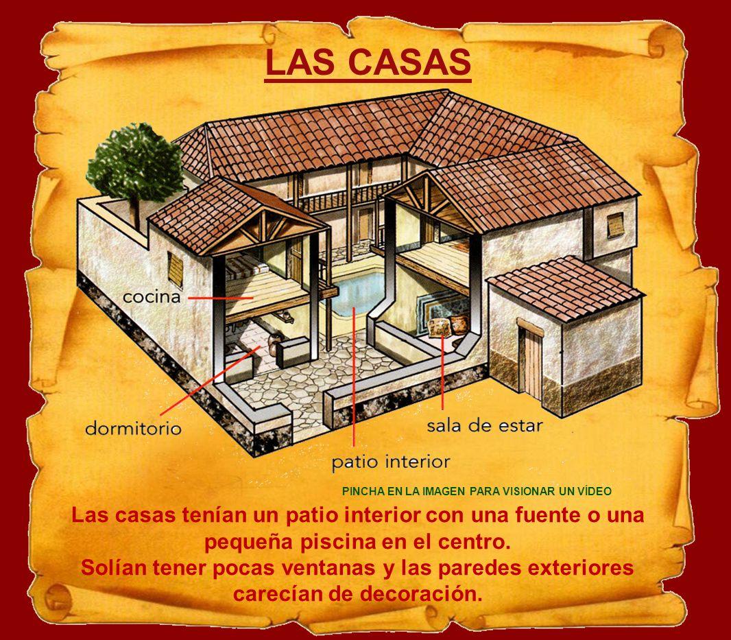 LAS CASAS PINCHA EN LA IMAGEN PARA VISIONAR UN VÍDEO. Las casas tenían un patio interior con una fuente o una pequeña piscina en el centro.