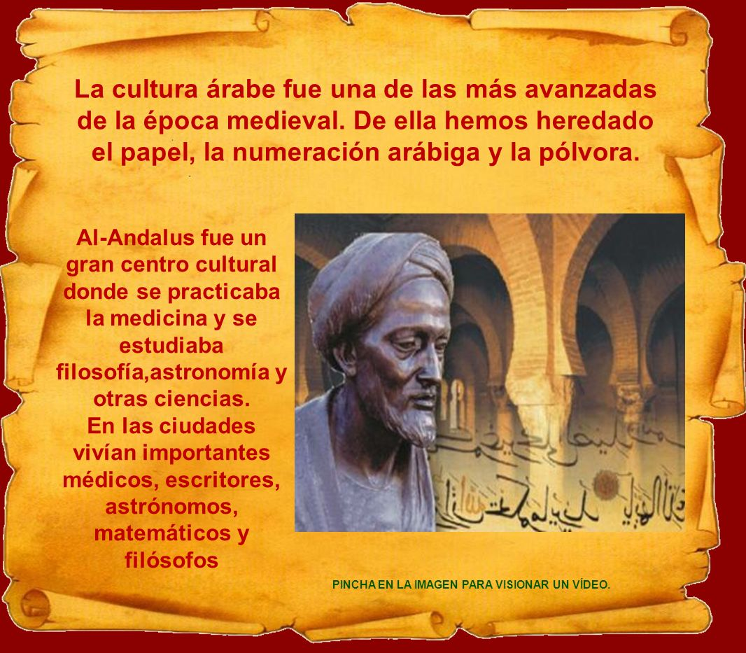 La cultura árabe fue una de las más avanzadas de la época medieval