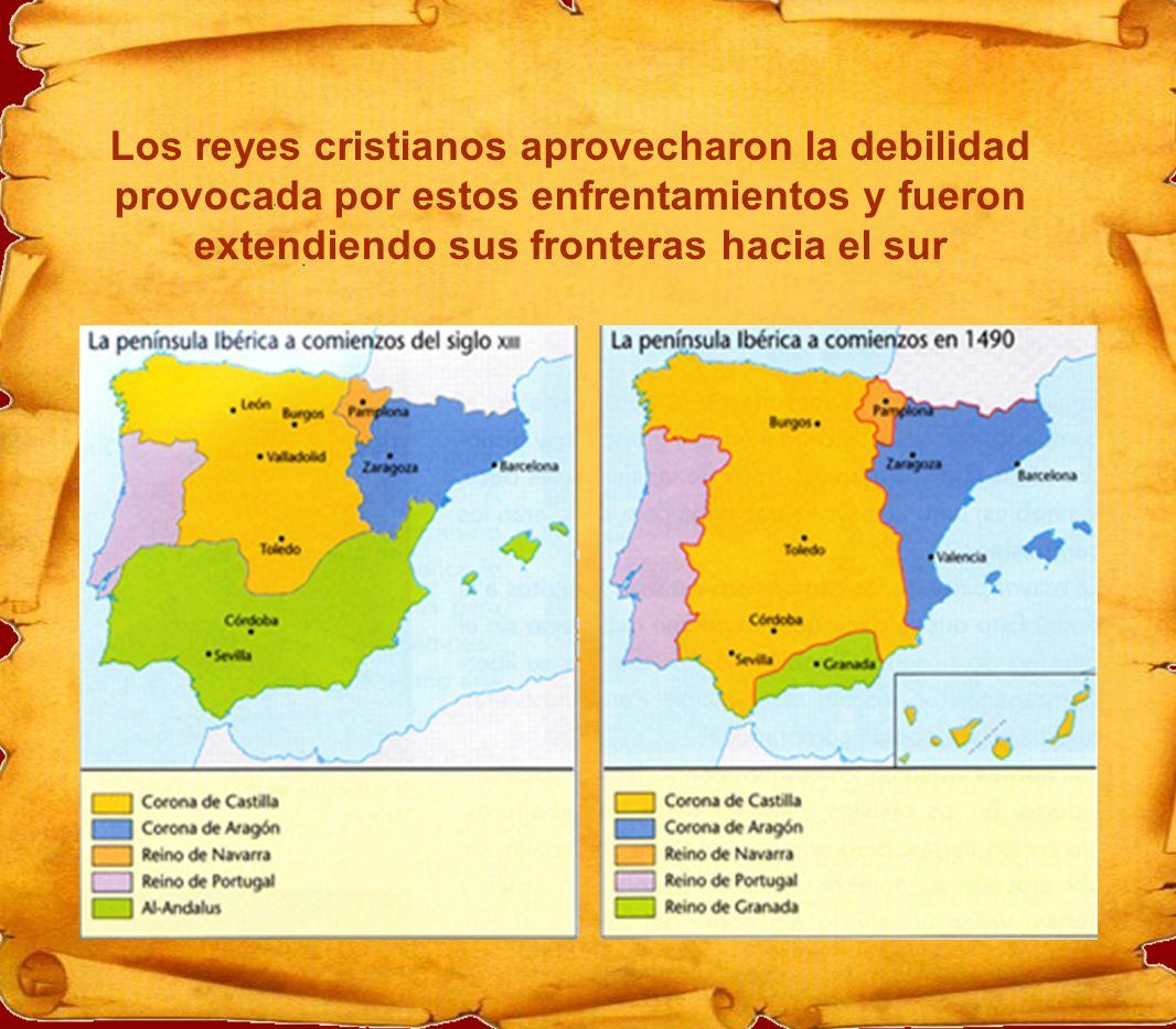 Los reyes cristianos aprovecharon la debilidad provocada por estos enfrentamientos y fueron extendiendo sus fronteras hacia el sur