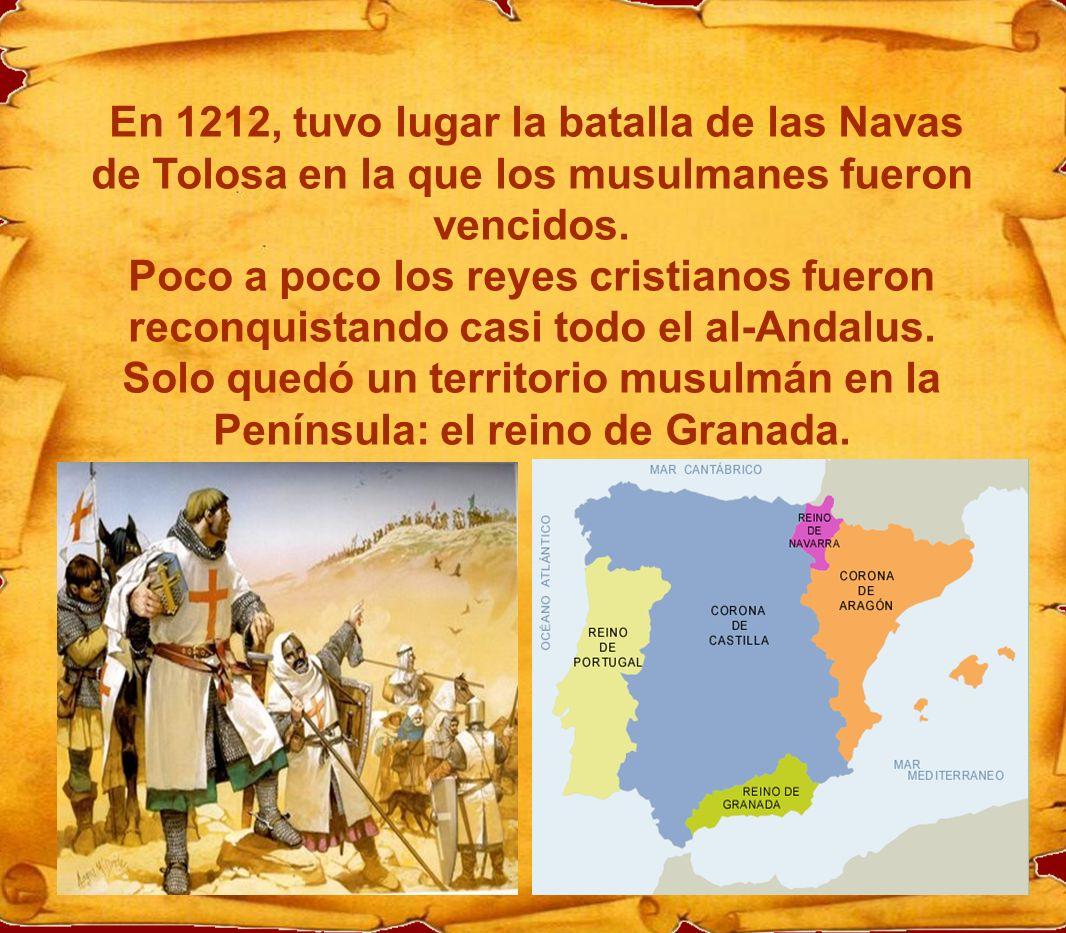 En 1212, tuvo lugar la batalla de las Navas de Tolosa en la que los musulmanes fueron vencidos.