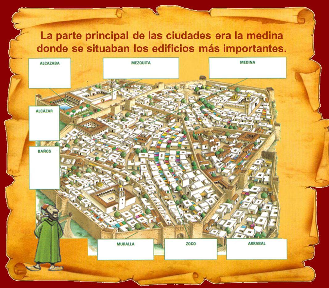 La parte principal de las ciudades era la medina donde se situaban los edificios más importantes.