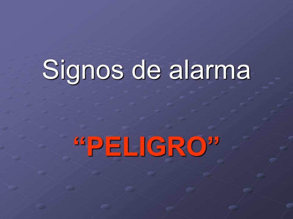 Signos de alarma PELIGRO