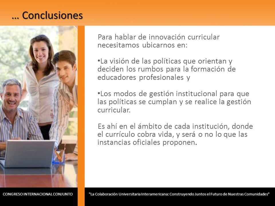 … Conclusiones Para hablar de innovación curricular necesitamos ubicarnos en: