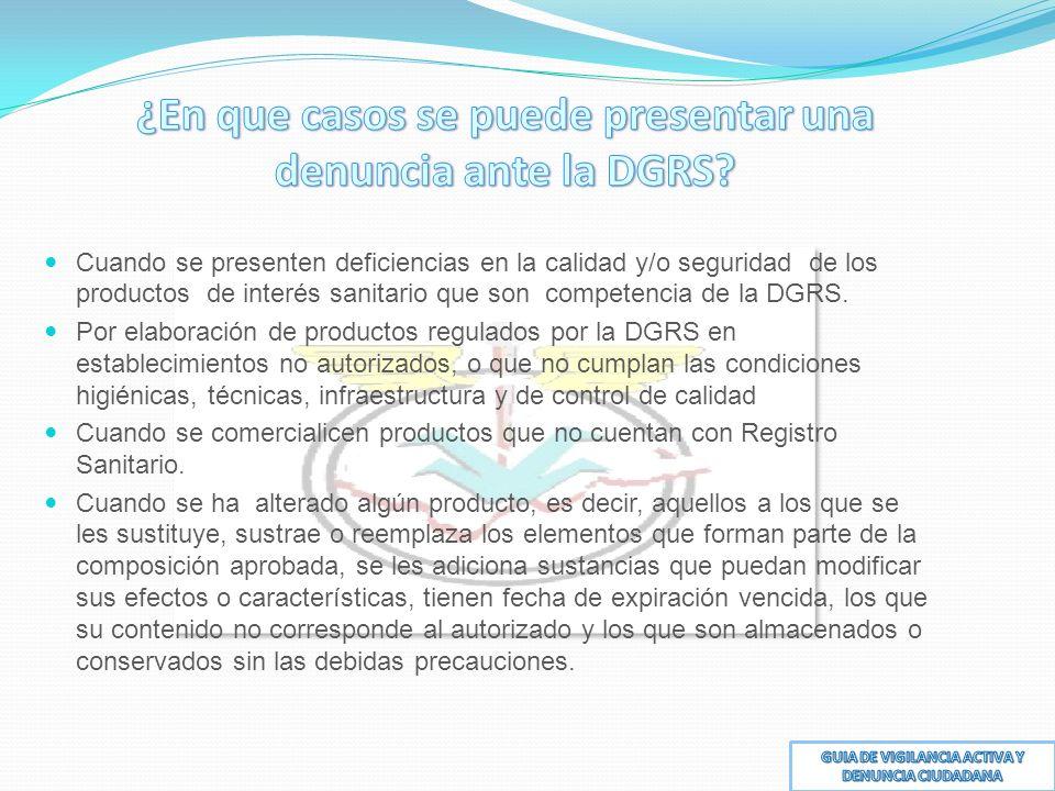 ¿En que casos se puede presentar una denuncia ante la DGRS