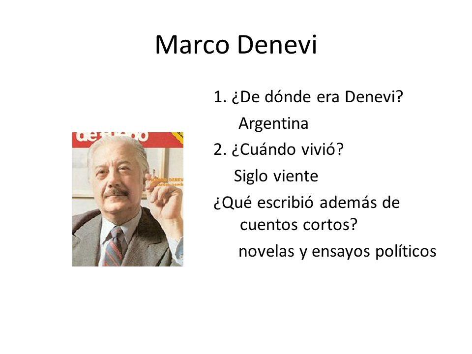 Marco Denevi 1. ¿De dónde era Denevi. Argentina 2.