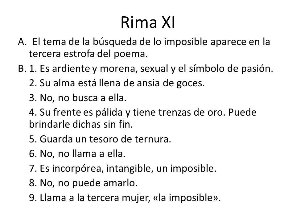 Rima XI A. El tema de la búsqueda de lo imposible aparece en la tercera estrofa del poema.