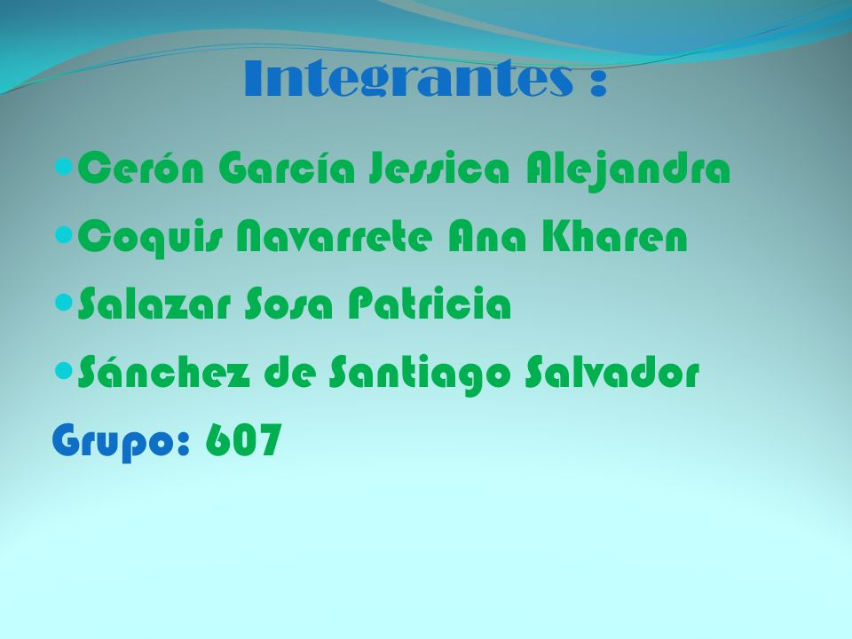 Integrantes : Cerón García Jessica Alejandra