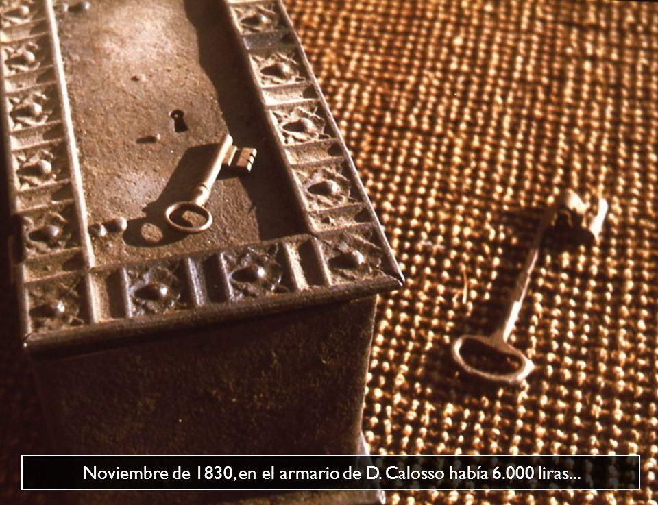 Noviembre de 1830, en el armario de D. Calosso había 6.000 liras...
