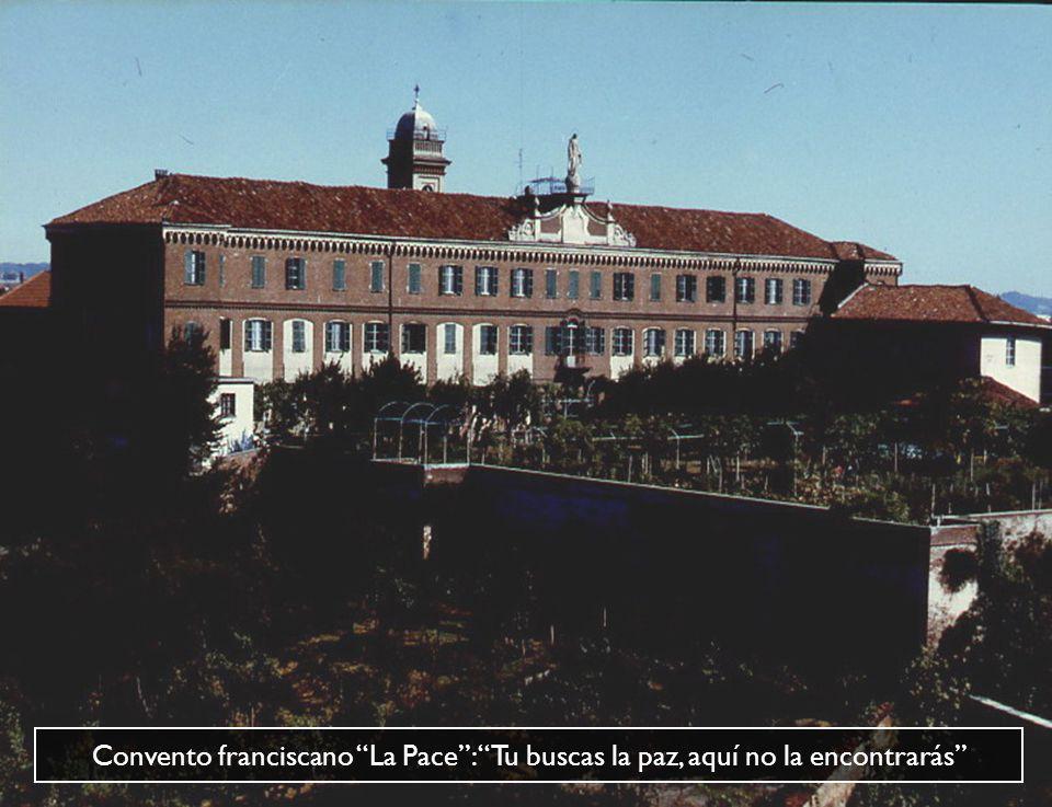 Convento franciscano La Pace : Tu buscas la paz, aquí no la encontrarás