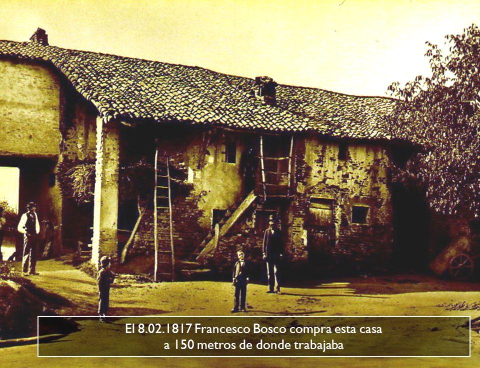 El 8.02.1817 Francesco Bosco compra esta casa a 150 metros de donde trabajaba