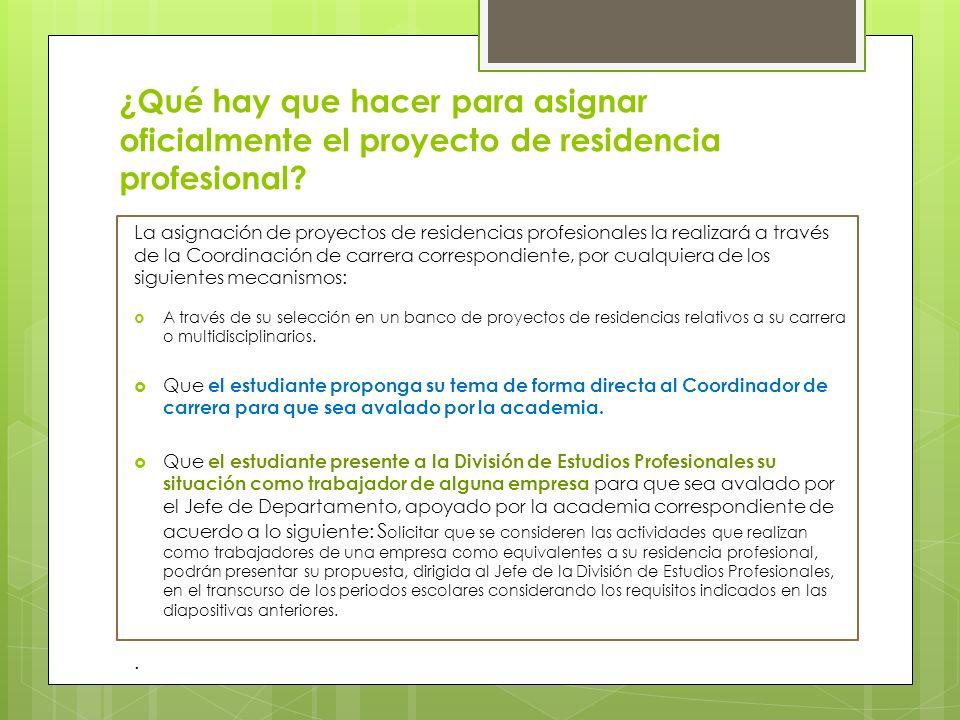 ¿Qué hay que hacer para asignar oficialmente el proyecto de residencia profesional