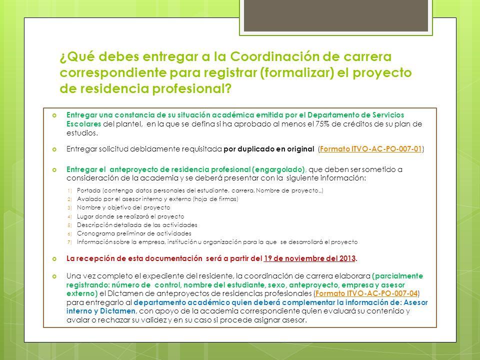 ¿Qué debes entregar a la Coordinación de carrera correspondiente para registrar (formalizar) el proyecto de residencia profesional