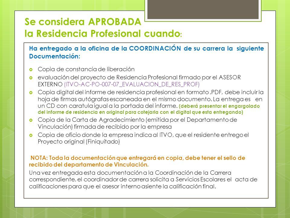 Se considera APROBADA la Residencia Profesional cuando: