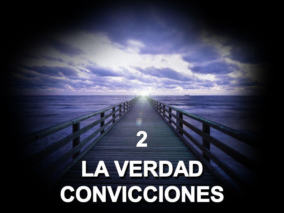 2 LA VERDAD CONVICCIONES