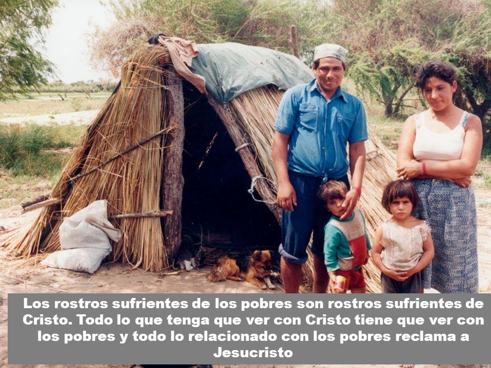 Los rostros sufrientes de los pobres son rostros sufrientes de Cristo