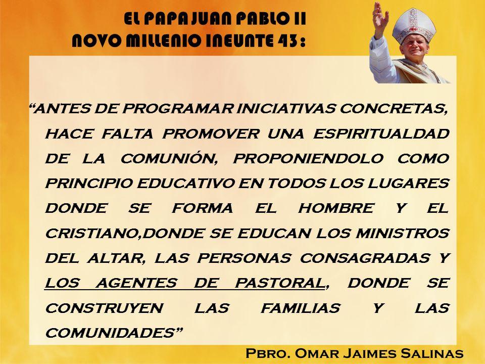 EL PAPA JUAN PABLO II NOVO MILLENIO INEUNTE 43: