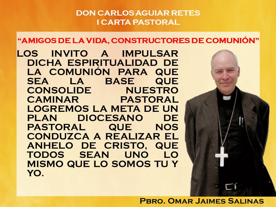 DON CARLOS AGUIAR RETES I CARTA PASTORAL AMIGOS DE LA VIDA, CONSTRUCTORES DE COMUNIÓN