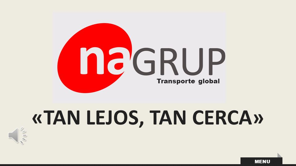 Transporte global «TAN LEJOS, TAN CERCA» MENU
