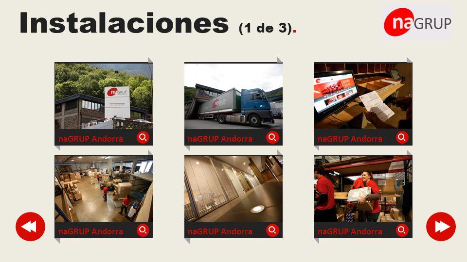 Instalaciones (1 de 3). naGRUP Andorra naGRUP Andorra naGRUP Andorra