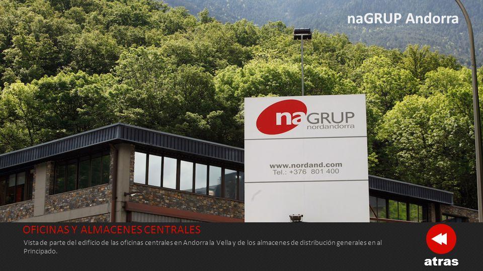 naGRUP Andorra OFICINAS Y ALMACENES CENTRALES atras