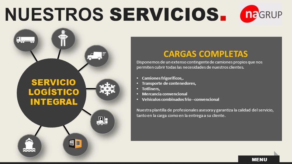 NUESTROS SERVICIOS. CARGAS COMPLETAS SERVICIO LOGÍSTICO INTEGRAL