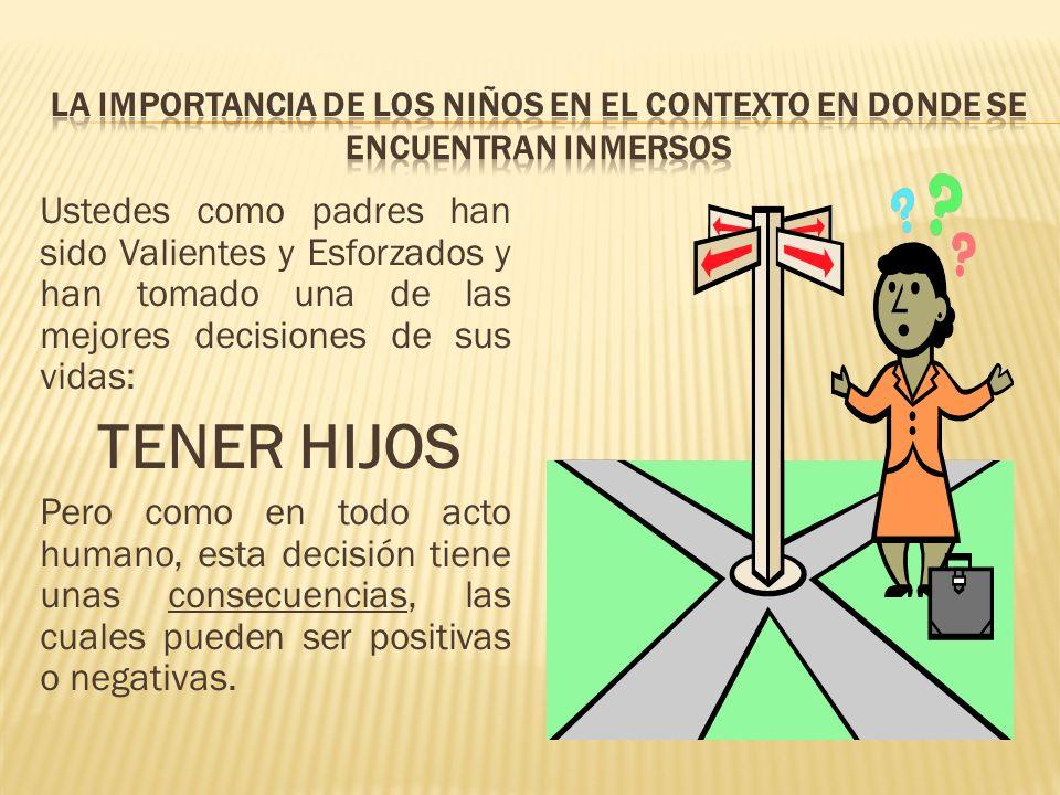 LA IMPORTANCIA DE LOS NIÑOS EN EL CONTEXTO EN DONDE SE ENCUENTRAN INMERSOS