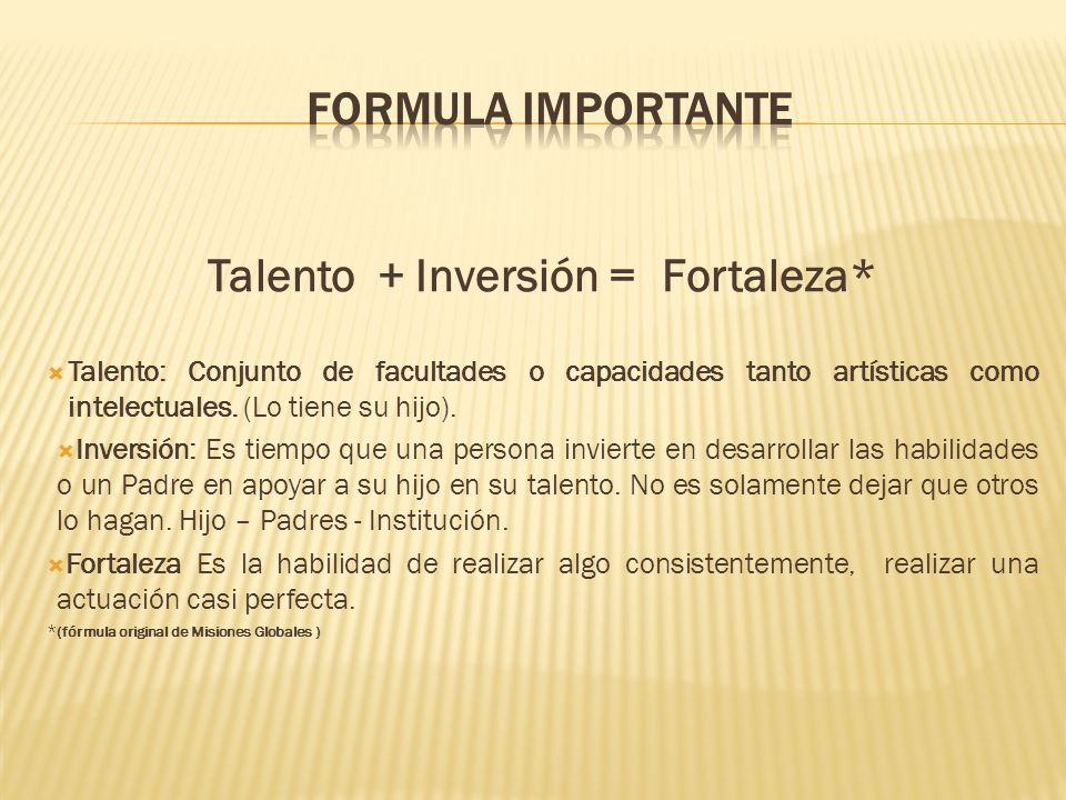 Talento + Inversión = Fortaleza*