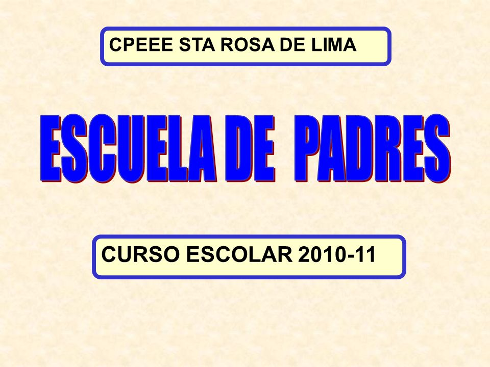CPEEE STA ROSA DE LIMA ESCUELA DE PADRES CURSO ESCOLAR 2010-11