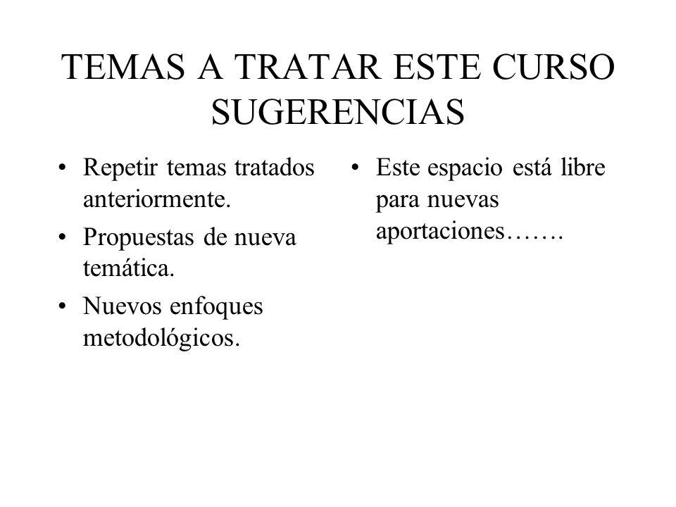 TEMAS A TRATAR ESTE CURSO SUGERENCIAS
