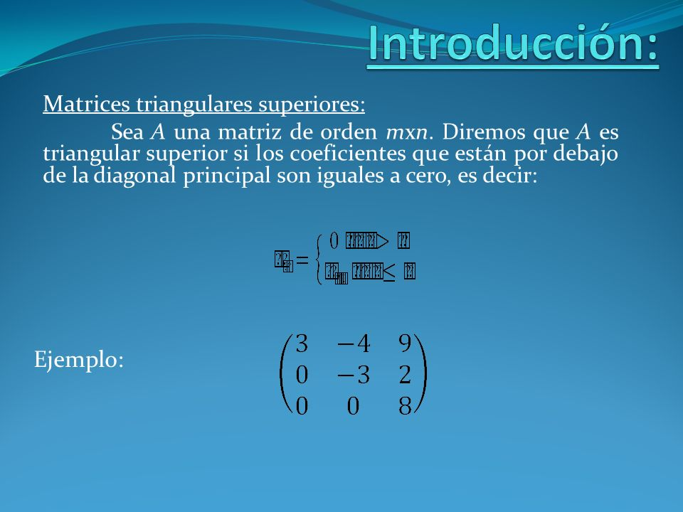 Introducción: Matrices triangulares superiores: Ejemplo: