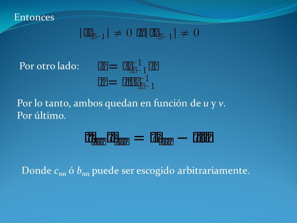 EntoncesPor otro lado: Por lo tanto, ambos quedan en función de u y v.