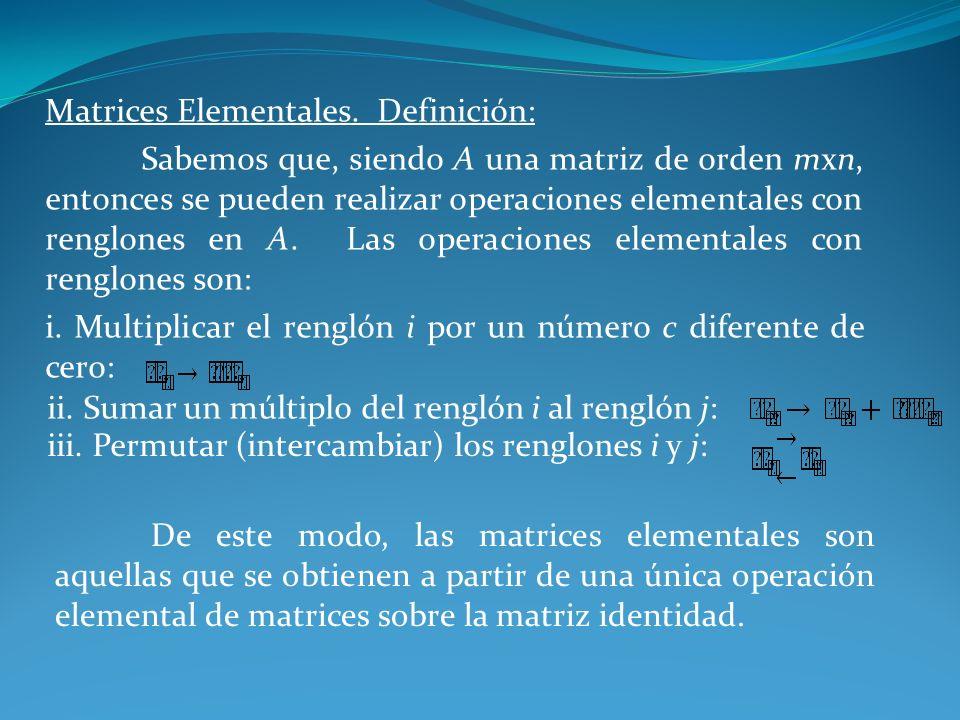 Matrices Elementales. Definición: