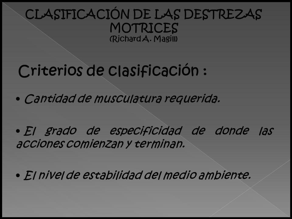 CLASIFICACIÓN DE LAS DESTREZAS MOTRICES